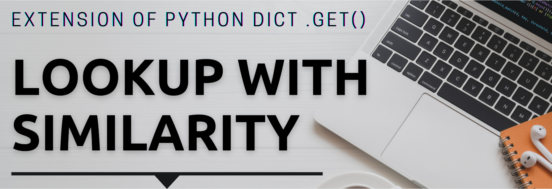 Extension of Python Dict .get() – Lookup with Similarity for Built-in Libraries